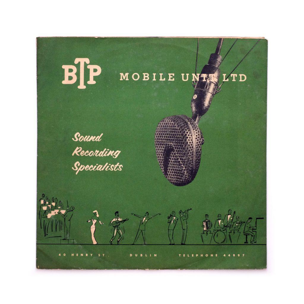 "Dublin Wedding; BTP Mobile Unit Ltd; Private recording on acetate; design: N/A; Print: BSG Limited, Dublin; 10"""