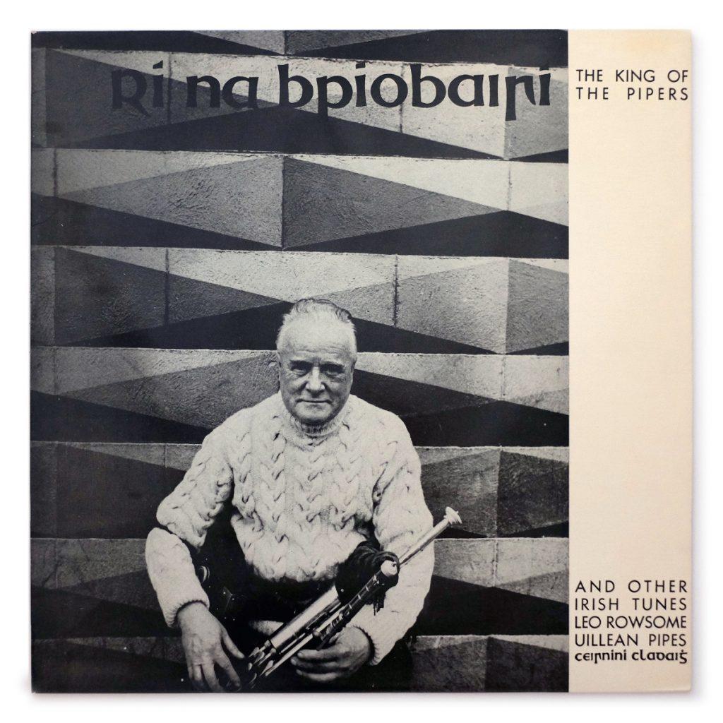 Rí Na bPíobairí; Leo Rowsome; Claddagh (1969); design: Jeffrey Craig; Print: Dublin Print And Paper Company