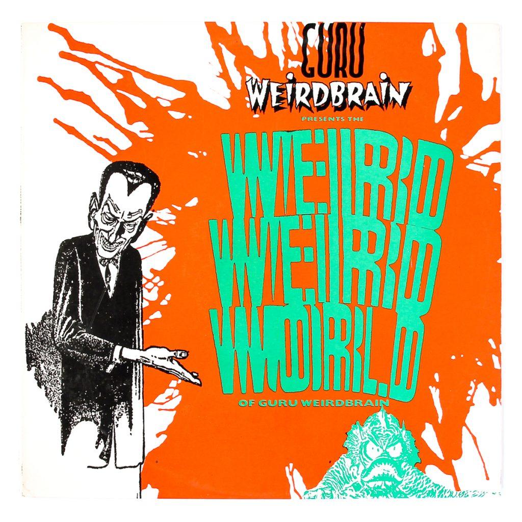 The Weird, Weird, Weird, World of Guru Weirdbrain; Various; Hotwire (1986); Design: Steve Averill; Print: N/A