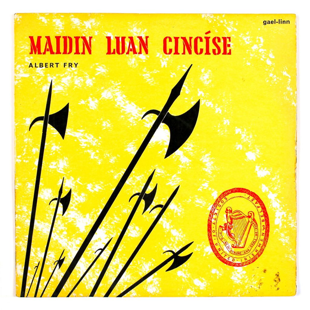 Maidin Luan Cincíse; Albert Fry; Gael-Linn (1969); Design: Liam Miller agus John McCarthy (Jim Maguire); Print: Dolmen Press Ltd
